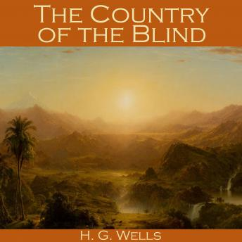 Country of the Blind, H. G. Wells
