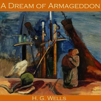 Dream of Armageddon, H. G. Wells