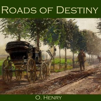 Roads of Destiny, O. Henry