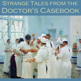 Strange Tales from the Doctor's Casebook, Various Authors