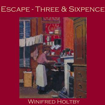 Escape - Three and Sixpence, Winifred Holtby