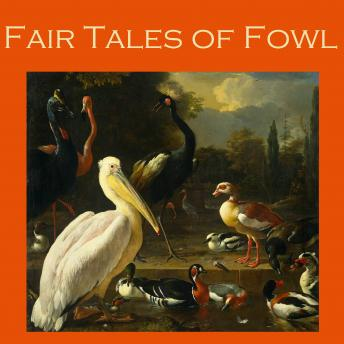 Fair Tales of Fowl, Various Authors