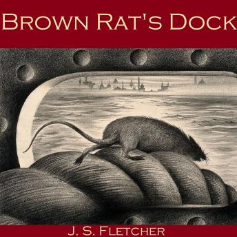 Brown Rat's Dock, J. S. Fletcher