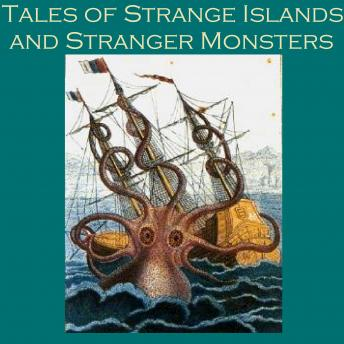Tales of Strange Islands and Stranger Monsters, Various Authors