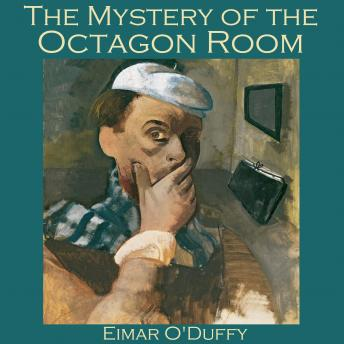Mystery of the Octagon Room, Eimar O'Duffy