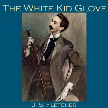 White Kid Glove, J. S. Fletcher