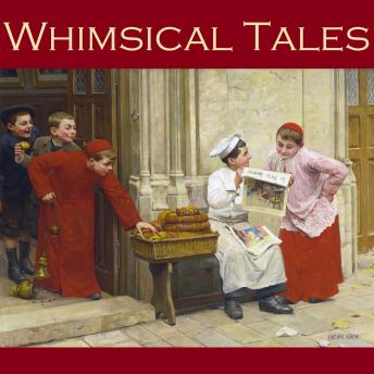 Whimsical Tales, Various Authors