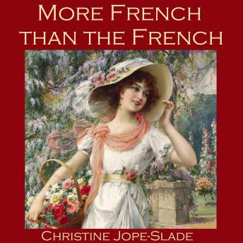 More French than the French, Christine Jope-Slade