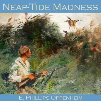 Neap-Tide Madness, E. Phillips Oppenheim