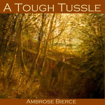 Tough Tussle, Ambrose Bierce