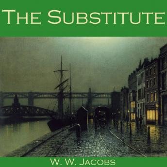 Substitute, W. W. Jacobs