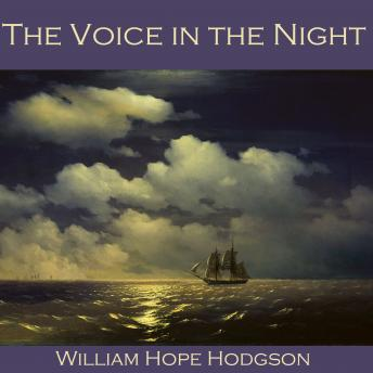 Voice in the Night, William Hope Hodgson