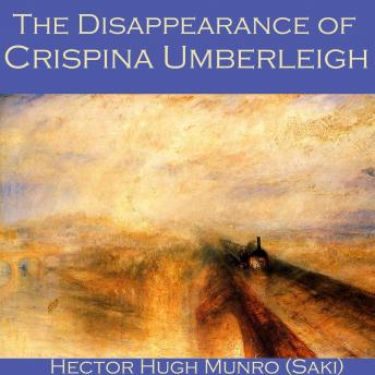 Disappearance of Crispina Umberleigh, Hector Hugh Munro