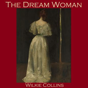 Dream Woman, Wilkie Collins