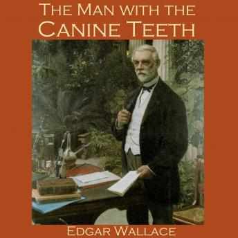 Man with the Canine Teeth, Edgar Wallace