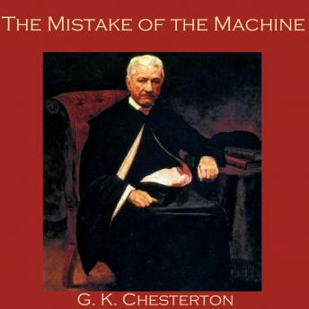 Mistake of the Machine, G. K. Chesterton
