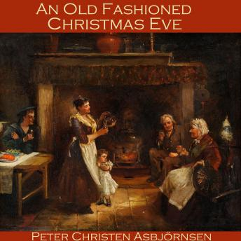 Old Fashioned Christmas Eve, Peter Christen Asbjornsen