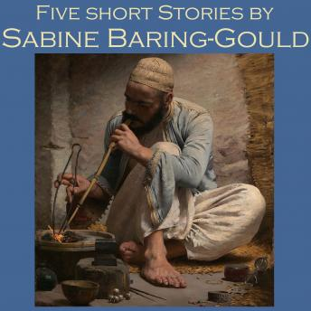 Five Short Stories by Sabine Baring-Gould, Sabine Baring-Gould
