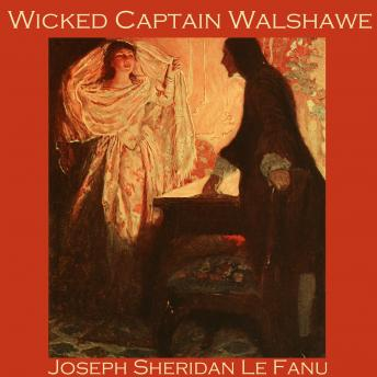 Wicked Captain Walshawe