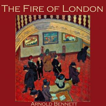 Fire of London, Arnold Bennett