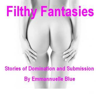 Download Filthy Fantasies by Emmannuelle Blue