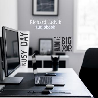 Download Busy Day: Handling Big Order by Richard Ludvik