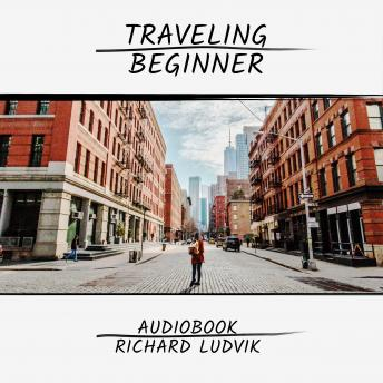 Traveling Beginner, Richard Ludvik