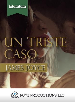 Un Triste Caso (Dublineses), Audio book by James Joyce