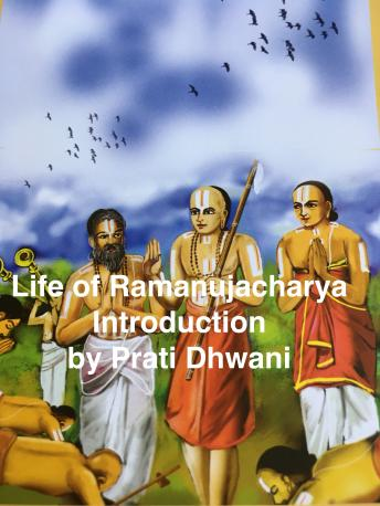 Download Life of Ramanujacharya : Introduction by Alkondavalli Govindacharya
