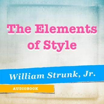 Elements of Style, William Strunk Jr.