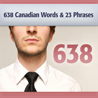 Download 638 Canadian Words & 23 Phrases to Sound Smarter: Be More Respected in Canada by Deaver Brown, Harvard AB & MBA