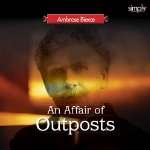 An Affair of Outposts: Soldiers Die to Protect a Dignitary, Ambrose Bierce