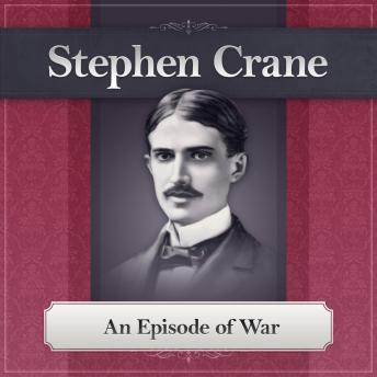 Episode of War: A Stephen Crane Story, Stephen Crane