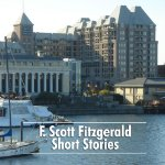 F. Scott Fitzgerald Short Stories: 3 Early Short Stories & Famous Quotations, F. Scott Fitzgerald
