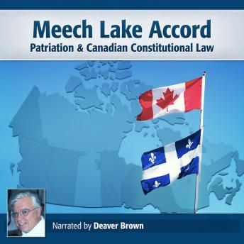 Meech Lake Accord: Patriation & Canadian Constitutional Law, Deaver Brown, Harvard AB & MBA