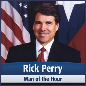 Rick Perry: Man of the Hour, Deaver Brown, Harvard AB & MBA