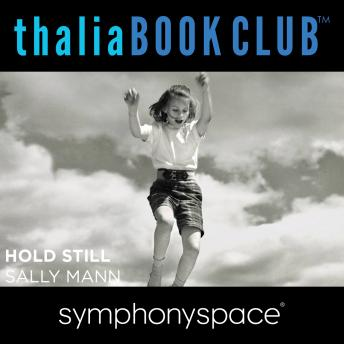 Thalia Book Club: Sally Mann's Hold Still, Sally Mann