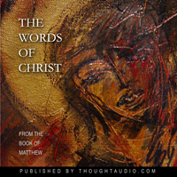 Words of Christ: From the Book of Matthew, Audio book by Thought Audio