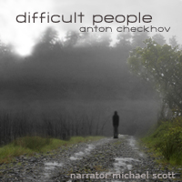 Difficult People, Anton Chekhov