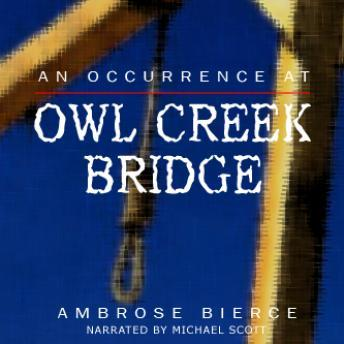 Occurence at Owl Creek Bridge, Ambrose Bierce