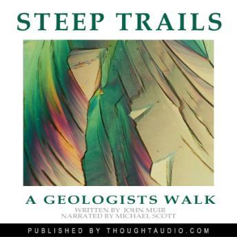 Geologist: Excerpts From Steep Trails, John Muir