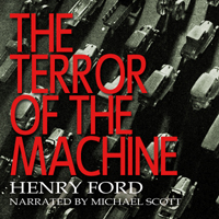 Terror of the Machine, Henry Ford