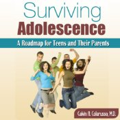 Surviving Adolescence: A Roadmap for Teens and Their Parents, Calvin A. Colarusso, M.D.
