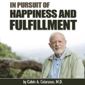 In Pursuit of Happiness and Fulfillment, Calvin A. Colarusso, M.D.