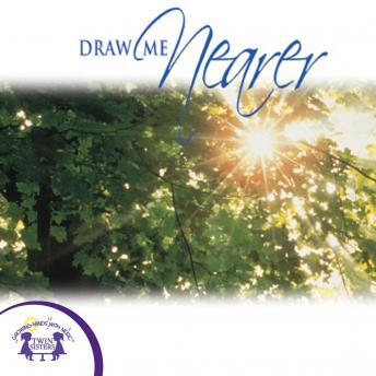 Draw Me Nearer, Twin Sisters Productions