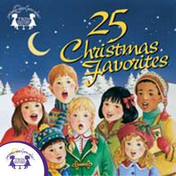Download 25 Christmas Favorites by Twin Sisters Productions