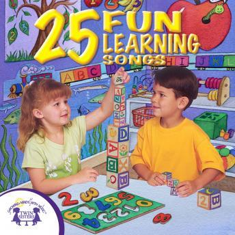 25 Fun Learning Songs, Audio book by Twin Sisters Productions