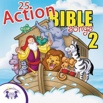 Download 25 Action Bible Songs 2 by Twin Sisters Productions