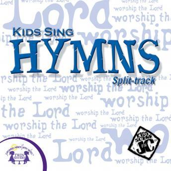 Kids Sing Hymns Split-Track, Twin Sisters Productions