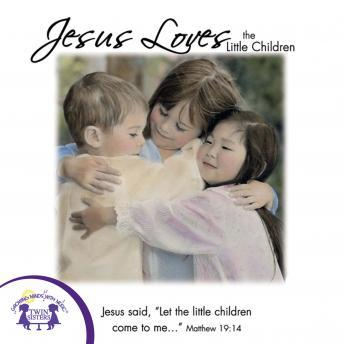 Jesus Loves The Little Children, Twin Sisters Productions